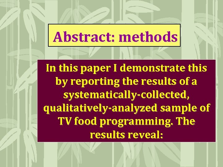 Abstract: methods In this paper I demonstrate this by reporting the results of a