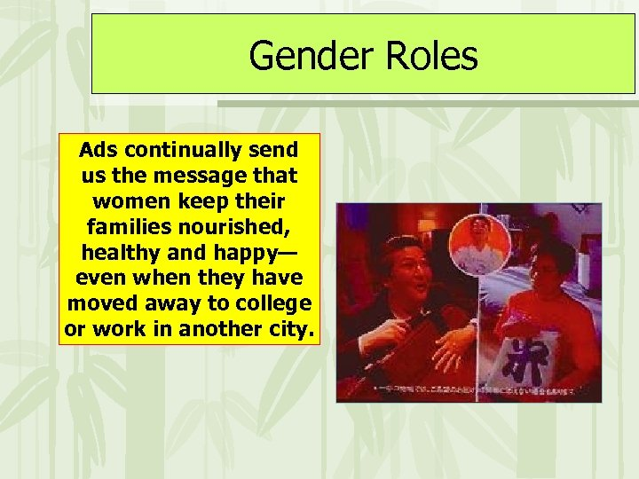 Gender Roles Ads continually send us the message that women keep their families nourished,