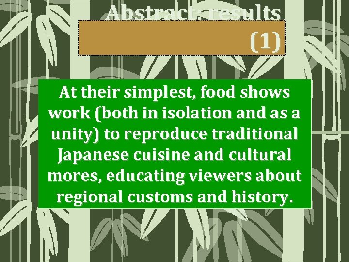 Abstract: results (1) At their simplest, food shows work (both in isolation and as