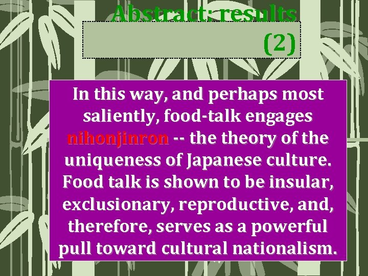 Abstract: results (2) In this way, and perhaps most saliently, food-talk engages nihonjinron --