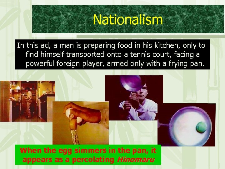 Nationalism In this ad, a man is preparing food in his kitchen, only to