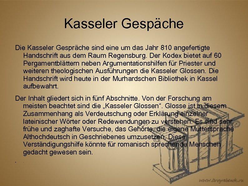 Kasseler Gespäche Die Kasseler Gespräche sind eine um das Jahr 810 angefertigte Handschrift aus