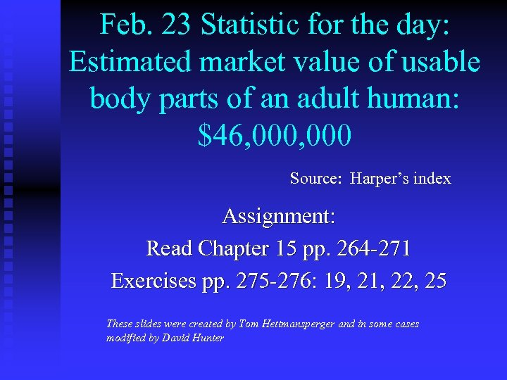 Feb. 23 Statistic for the day: Estimated market value of usable body parts of