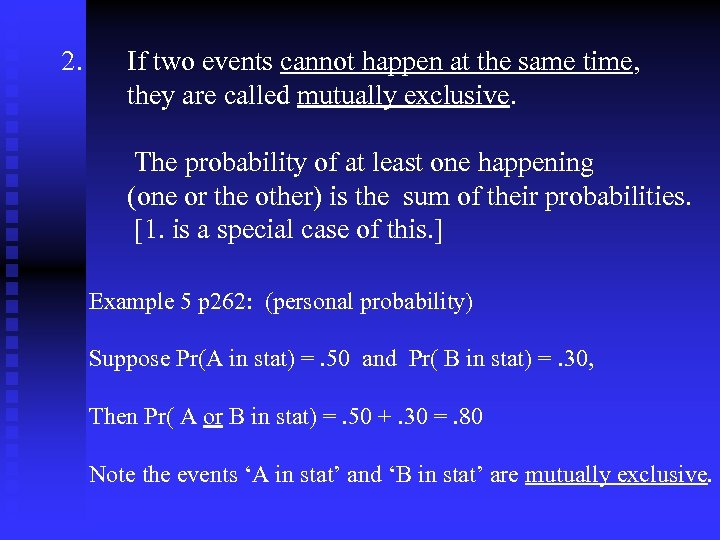 2. If two events cannot happen at the same time, they are called mutually