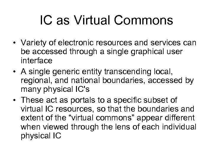 IC as Virtual Commons • Variety of electronic resources and services can be accessed