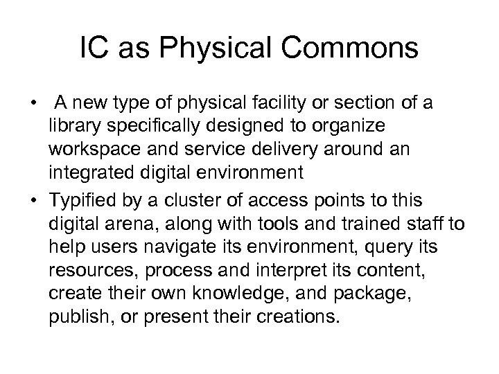 IC as Physical Commons • A new type of physical facility or section of