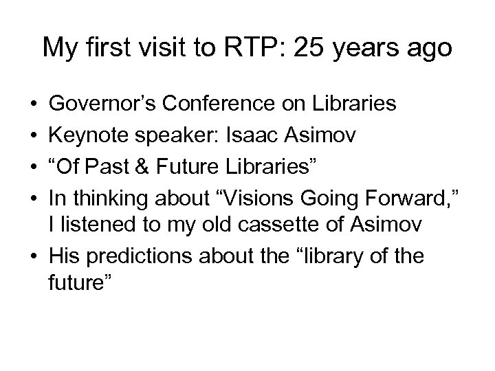 My first visit to RTP: 25 years ago • • Governor's Conference on Libraries