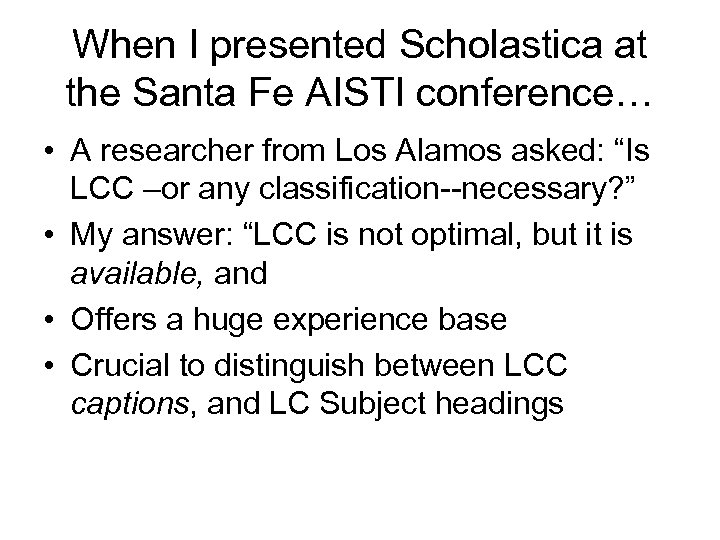 When I presented Scholastica at the Santa Fe AISTI conference… • A researcher from