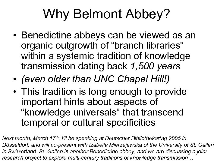 Why Belmont Abbey? • Benedictine abbeys can be viewed as an organic outgrowth of
