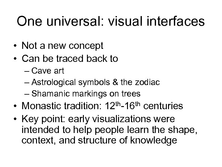 One universal: visual interfaces • Not a new concept • Can be traced back