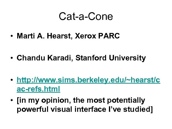Cat a Cone • Marti A. Hearst, Xerox PARC • Chandu Karadi, Stanford University