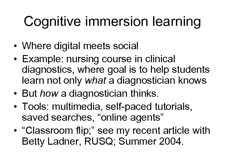 Cognitive immersion learning • Where digital meets social • Example: nursing course in clinical