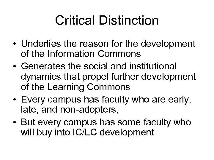Critical Distinction • Underlies the reason for the development of the Information Commons •