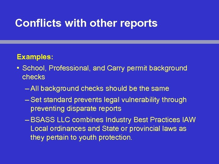 Conflicts with other reports Examples: • School, Professional, and Carry permit background checks –