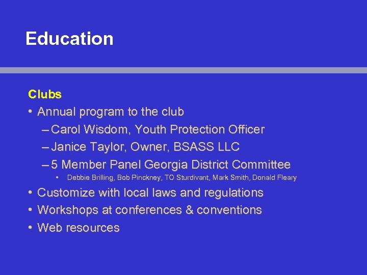 Education Clubs • Annual program to the club – Carol Wisdom, Youth Protection Officer