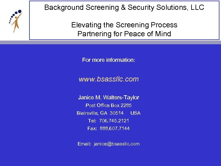 Background Screening & Security Solutions, LLC Elevating the Screening Process Partnering for Peace of