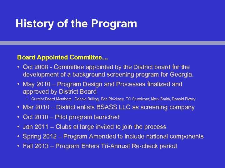 History of the Program Board Appointed Committee… • Oct 2008 - Committee appointed by