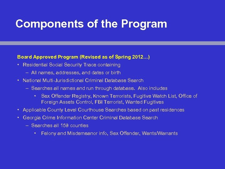 Components of the Program Board Approved Program (Revised as of Spring 2012…) • Residential