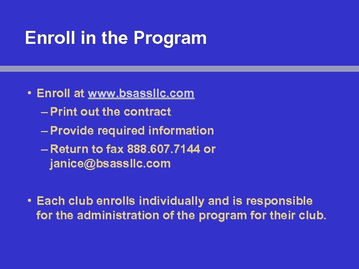 Enroll in the Program • Enroll at www. bsassllc. com – Print out the