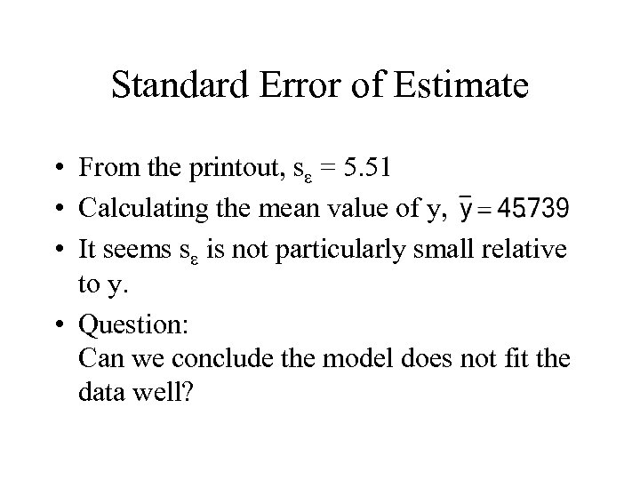 Standard Error of Estimate • From the printout, se = 5. 51 • Calculating