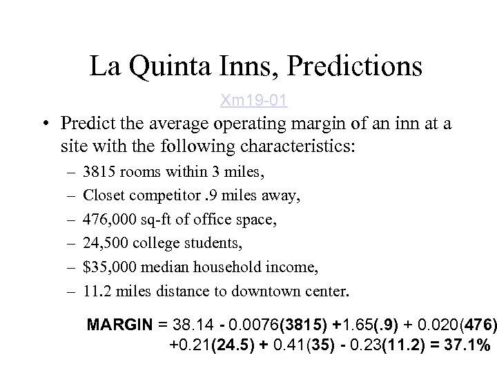 La Quinta Inns, Predictions Xm 19 -01 • Predict the average operating margin of