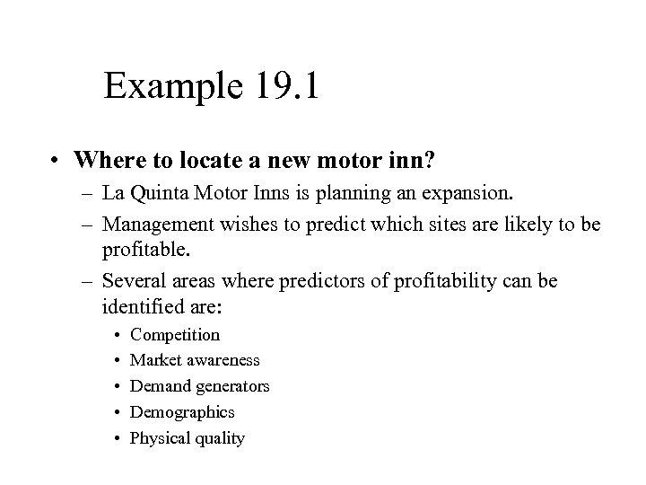Example 19. 1 • Where to locate a new motor inn? – La Quinta