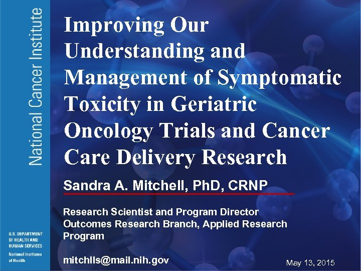 Improving Our Understanding and Management of Symptomatic Toxicity in Geriatric Oncology Trials and Cancer