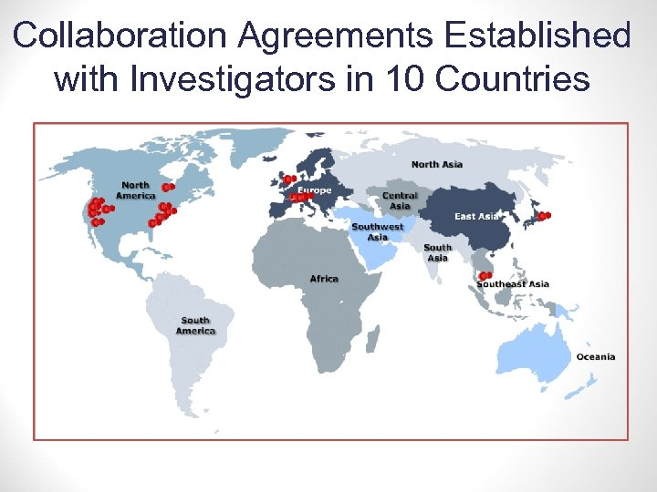 Collaboration Agreements Established with Investigators in 10 Countries