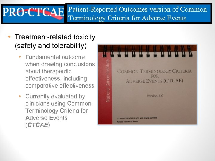 Patient-Reported Outcomes version of Common Terminology Criteria for Adverse Events • Treatment-related toxicity (safety