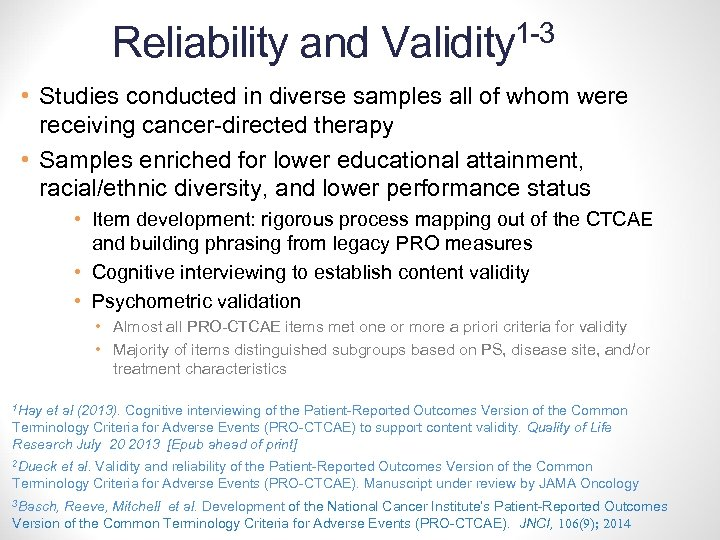 Reliability and 1 -3 Validity • Studies conducted in diverse samples all of whom