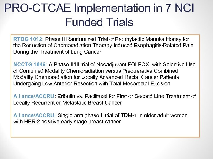 PRO-CTCAE Implementation in 7 NCI Funded Trials RTOG 1012: Phase II Randomized Trial of