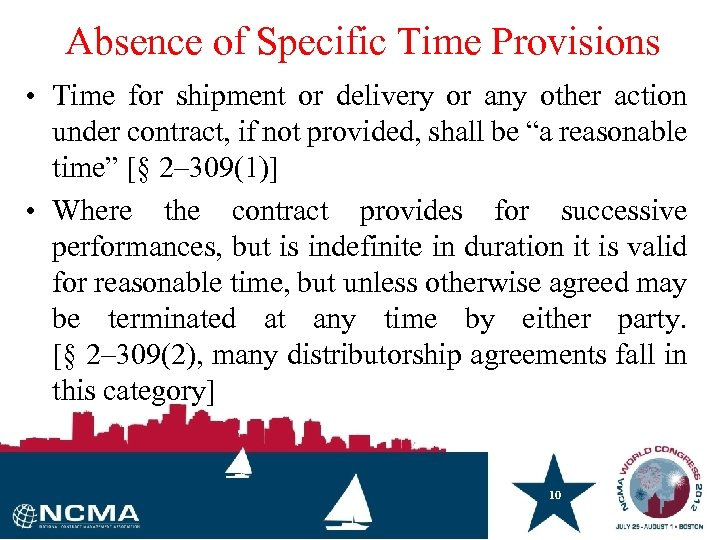 Absence of Specific Time Provisions • Time for shipment or delivery or any other