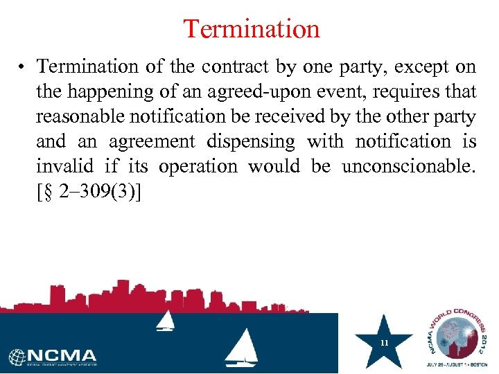 Termination • Termination of the contract by one party, except on the happening of