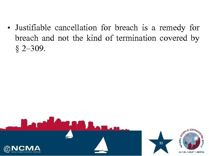 • Justifiable cancellation for breach is a remedy for breach and not the