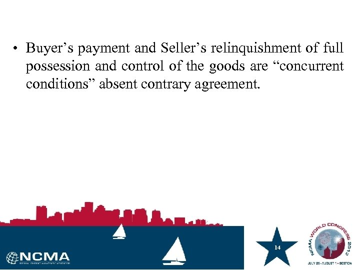• Buyer's payment and Seller's relinquishment of full possession and control of the