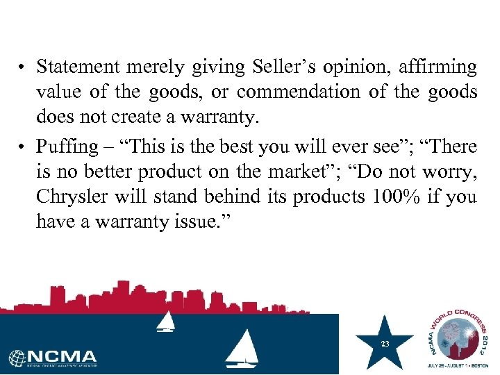 • Statement merely giving Seller's opinion, affirming value of the goods, or commendation