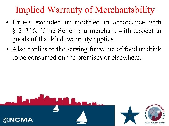 Implied Warranty of Merchantability • Unless excluded or modified in accordance with § 2–