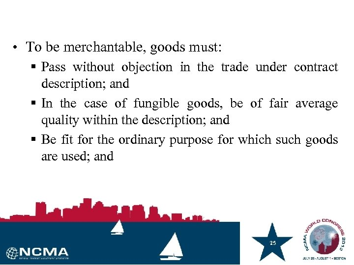 • To be merchantable, goods must: § Pass without objection in the trade