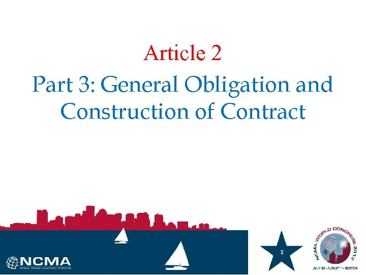 Article 2 Part 3: General Obligation and Construction of Contract 2 2