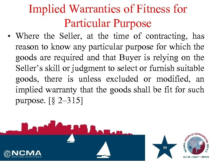 Implied Warranties of Fitness for Particular Purpose • Where the Seller, at the time