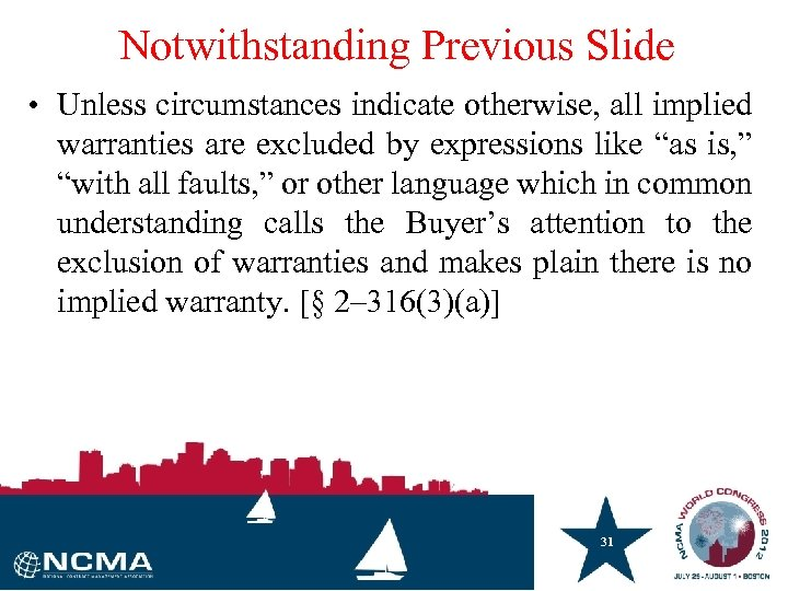 Notwithstanding Previous Slide • Unless circumstances indicate otherwise, all implied warranties are excluded by