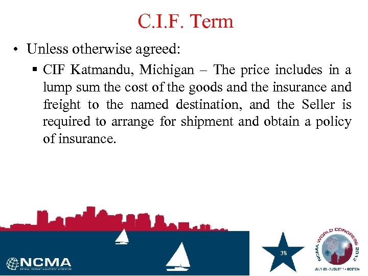 C. I. F. Term • Unless otherwise agreed: § CIF Katmandu, Michigan – The