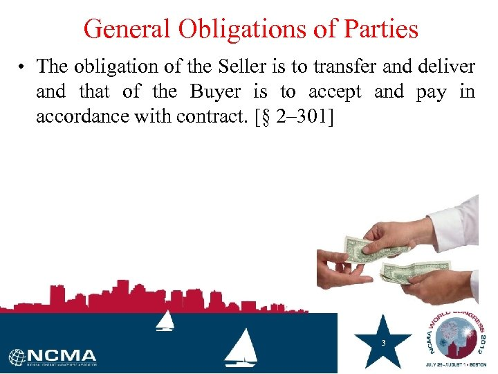 General Obligations of Parties • The obligation of the Seller is to transfer and