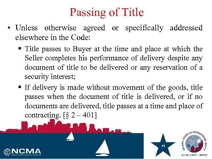Passing of Title • Unless otherwise agreed or specifically addressed elsewhere in the Code: