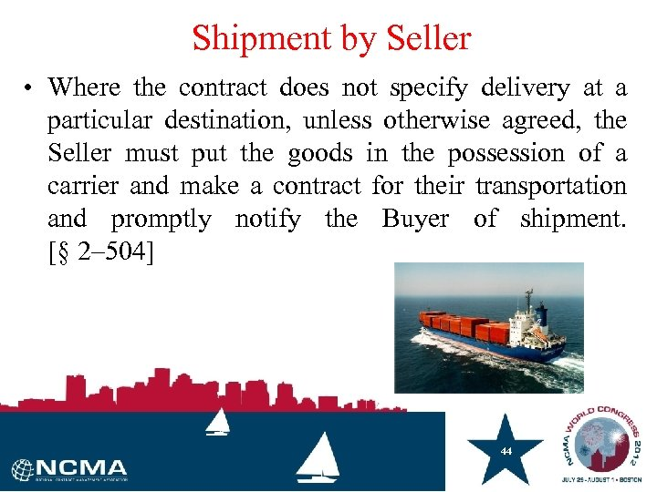 Shipment by Seller • Where the contract does not specify delivery at a particular