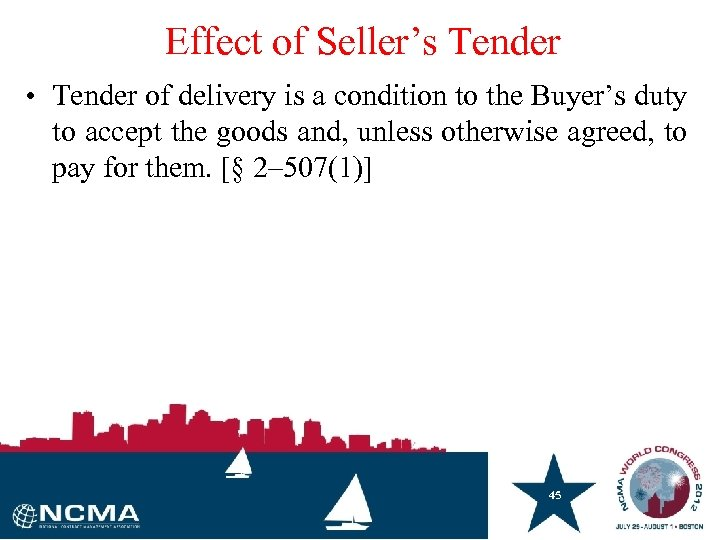 Effect of Seller's Tender • Tender of delivery is a condition to the Buyer's