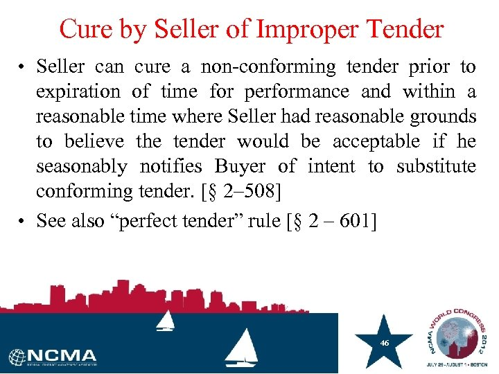 Cure by Seller of Improper Tender • Seller can cure a non-conforming tender prior