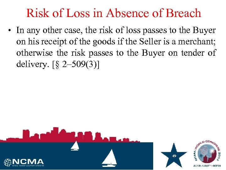 Risk of Loss in Absence of Breach • In any other case, the risk