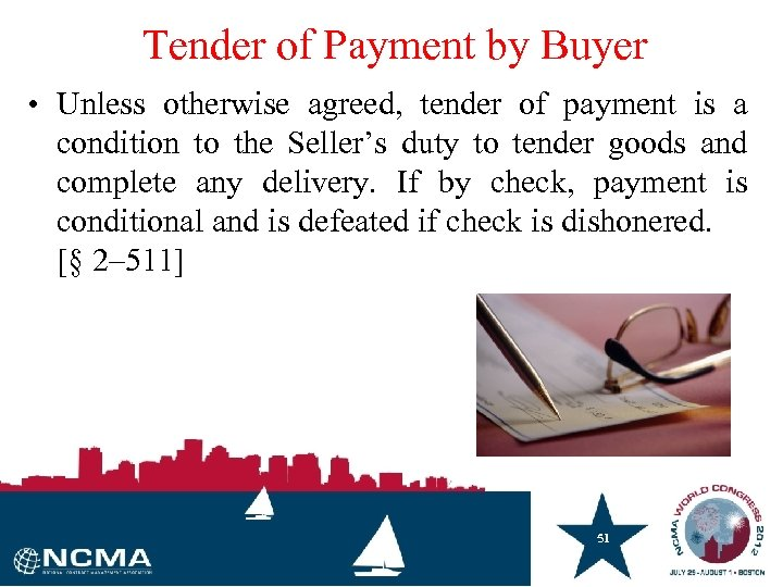 Tender of Payment by Buyer • Unless otherwise agreed, tender of payment is a
