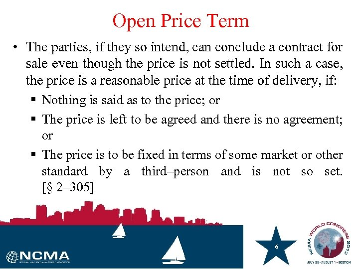 Open Price Term • The parties, if they so intend, can conclude a contract